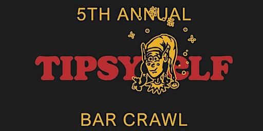 5th Annual Tipsy Elf Bar Crawl