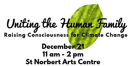 Uniting the Human Family - Raising Consciousness for Climate Change.   A Winter Solstice Gathering tickets
