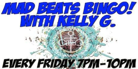 Mad Beats BINGO with Kelly G! tickets