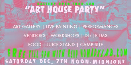NOMADxLAB PRESENTS  THE ART HOUSE PARTY tickets