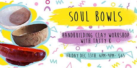 Soul Bowls- Hand-building clay workshop tickets