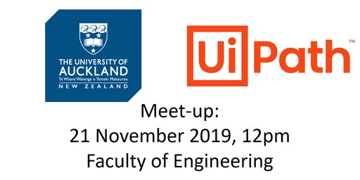 Auckland UiPath Meet-up: University of Auckland and UiPath.