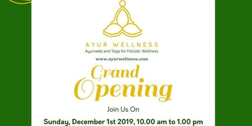 AYUR WELLNESS GRAND OPENING! Ayurveda and Yoga for Holistic Wellness