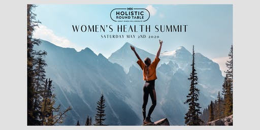 MN Holistic Round Table: Women's Health Summit [Spring 2020]