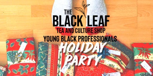 The Black Leaf Tea & Culture Shop Young Black Professionals Holiday Party