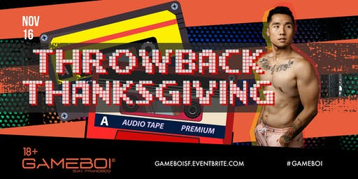 GameBoi SF - Throwback Thanksgiving at Origin, 18+