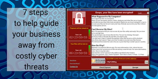 7 steps  to help guide your business away from costly cyber threats