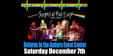 SHADES OF PINK FLOYD at The Auburn Event Center Sat Dec 7th Show 8:00pm 21+ tickets
