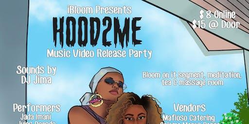 iBloom Presents HOOD2ME Music Video Release