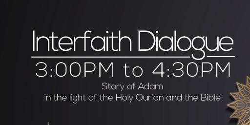 Inter faith Dialogue - Story of Adam in the light of Bible and Holy Quran