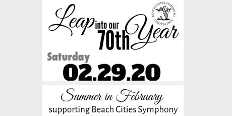 "Beach Cities Symphony Leaps into our 70th Year: ""Summer in February"" Gala tickets"