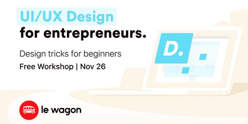 Le Wagon Workshop - UI/UX Design for Entrepreneurs