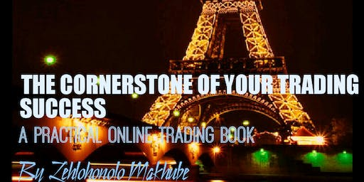 LAUNCH OF THE CORNERSTONE OF YOUR TRADING SUCCESS