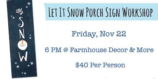 Let it Snow Porch Sign Workshop