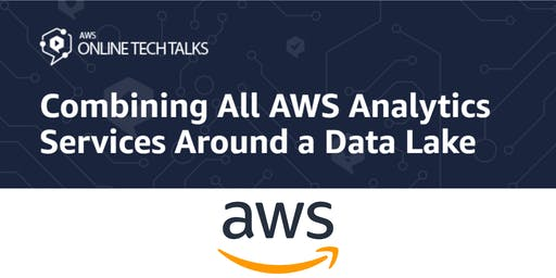 Combining All AWS Analytics Services Around a Data Lake