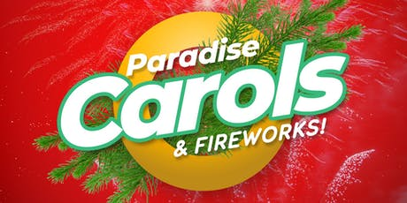 Paradise Carols & Fireworks 2019 tickets