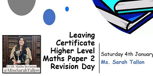 Leaving Certificate Higher Level Maths Paper 2 Revision Day
