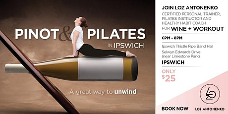 Pinot + Pilates - A Pilates workout with a twist! tickets