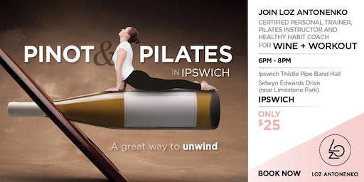 Pinot + Pilates - A Pilates workout with a twist!