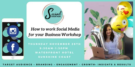 How to work Social Media for your Business Workshop tickets