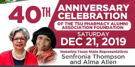 TSU Pharmacy Alumni Association Foundation 40thAnniversary Celebration  tickets