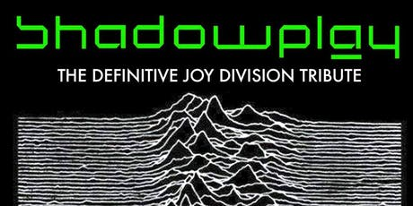 Shadowplay - The Definitive Joy Division Tribute - Live at Jam Cafe tickets
