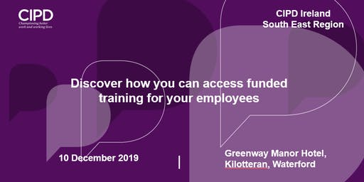 Discover how you can access funded training for your employees - CIPD Ireland South East region