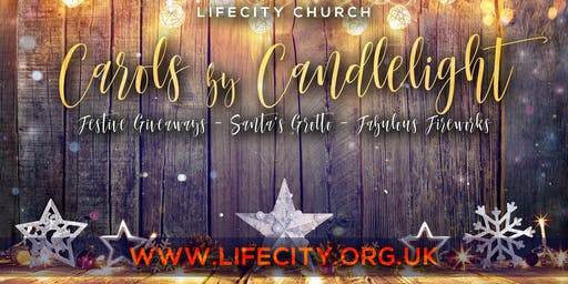 Carols By Candlelight 2019 - Life City Church Croydon