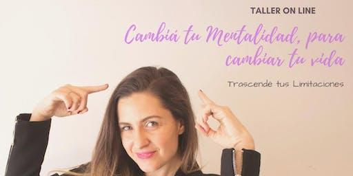 PREVENTA Taller On Line: Cambiá tu Mentalidad, para cambiar tu vida | 28 Nov.
