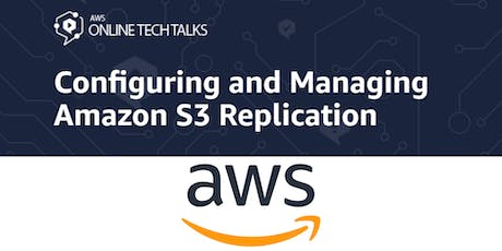 Configuring and Managing Amazon S3 Replication tickets