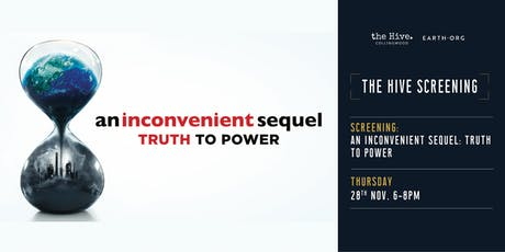 Hive x Earth.Org Screening: An Inconvenient Sequel - Truth To Power tickets