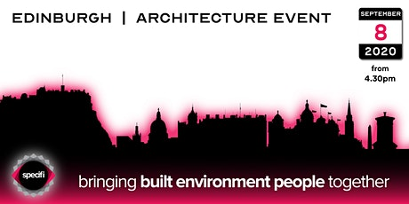 Specifi Edinburgh - ARCHITECTURE EVENT tickets