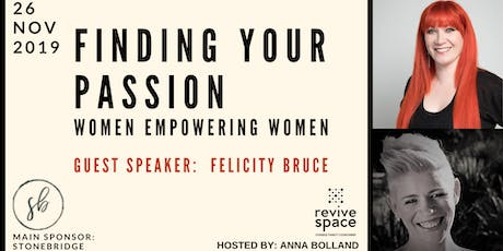 Women Empowering Women- Finding YOUR Passion tickets