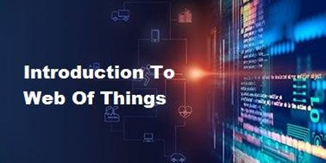 Introduction To Web Of Things 1 Day Training in Irvine, CA tickets