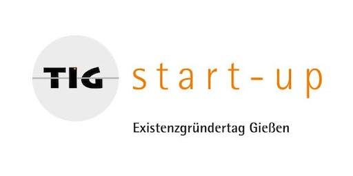 TIG Start-Up - 6. Gießener Existenzgründertag
