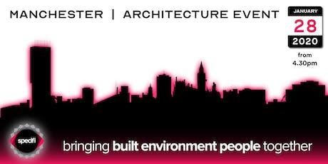 Specifi Manchester - ARCHITECTURE EVENT tickets