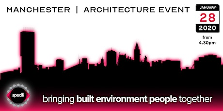 Specifi Manchester - ARCHITECTURE EVENT tickets