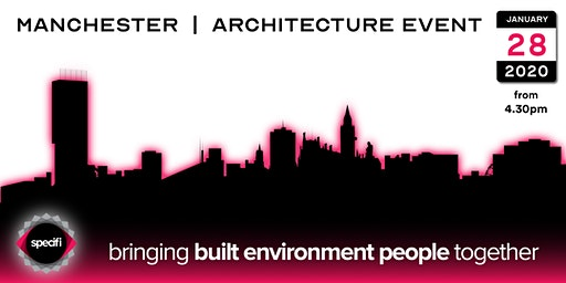 Specifi Manchester - ARCHITECTURE EVENT