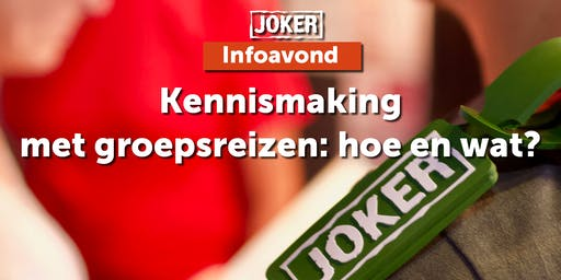 Kennismaking - groepsreizen met Joker: hoe en wat? in Hasselt
