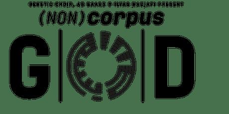 (Non)Corpus: GOD -  De verbindende en ongrijpbare ervaring van de stem tickets