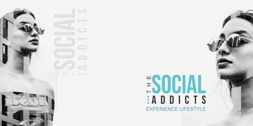 The Social Addicts - Experience Lifestyle