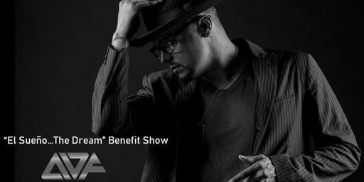 "The Andy Vargas Foundation presents  ""El Sueño...The Dream Benefit  Show"""