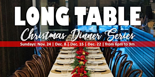 LONG TABLE: Christmas Dinner Series
