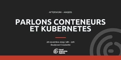[Afterwork-Angers] Parlons conteneurs et Kubernetes
