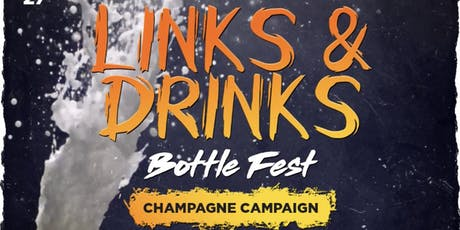 """4th Annual Links and Drinks Bottle Fest """"Champagne Campaign"""" tickets"""
