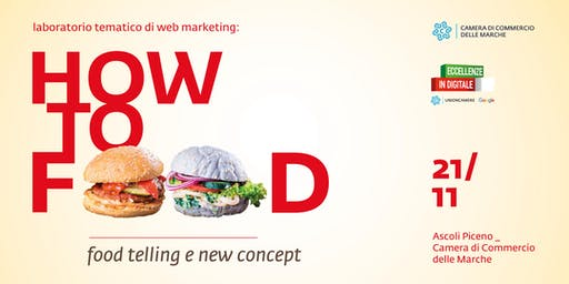 ECCELLENZE IN DIGITALE - HOW TO FOOD: FOODTELLING E NEW CONCEPT