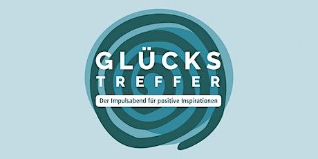 GLÜCKSTREFFER: Der Impulsabend für positive Inspirationen Tickets