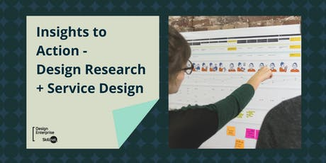 Insights to Action - Design Research + Service Design tickets