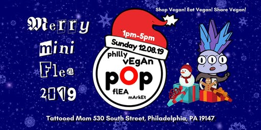 Philly Vegan Pop Flea - Merry Mini Flea 2019