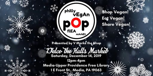 Philly Vegan Pop Flea - Delco the Halls 2019!